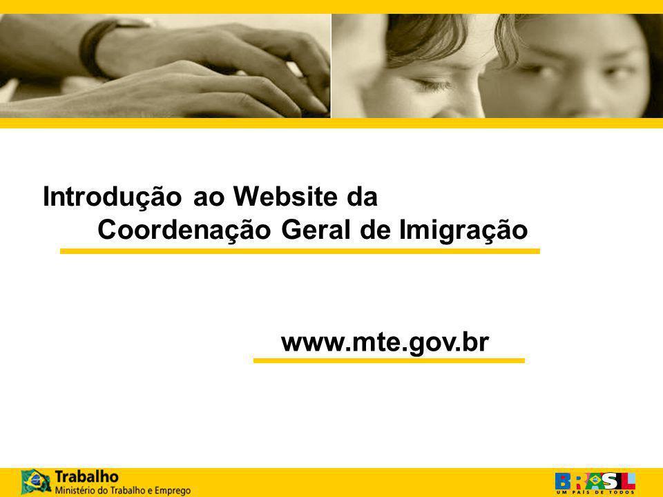 Introdução ao Website da Coordenação Geral de Imigração www.mte.gov.br