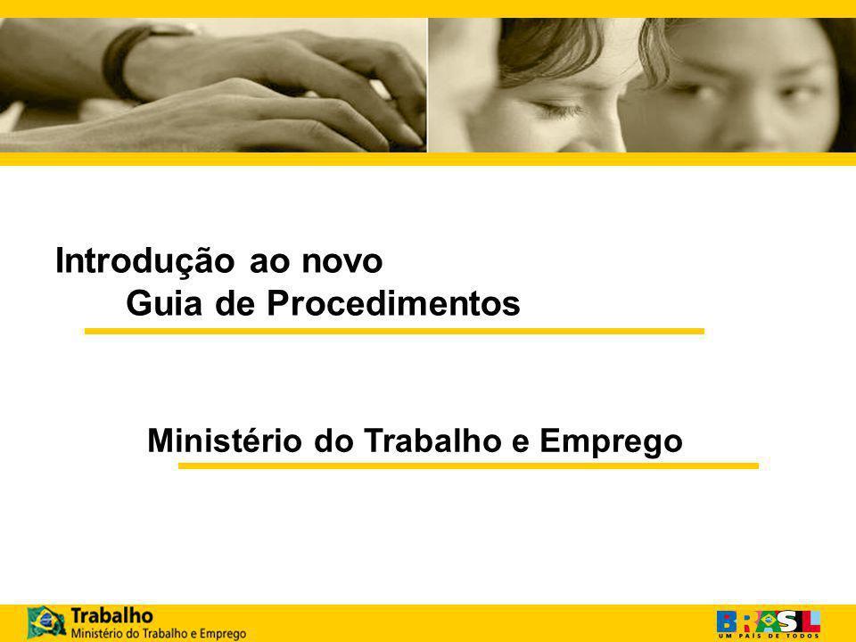Introdução ao novo Guia de Procedimentos Ministério do Trabalho e Emprego