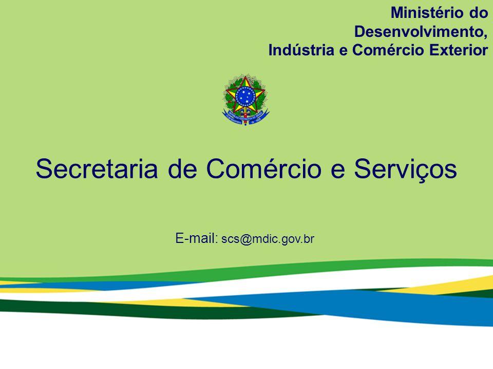 Ministério do Desenvolvimento, Indústria e Comércio Exterior Secretaria de Comércio e Serviços E-mail: scs@mdic.gov.br