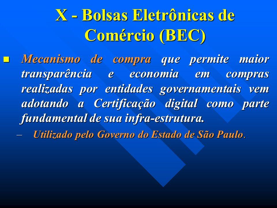 X - Bolsas Eletrônicas de Comércio (BEC) Mecanismo de compra que permite maior transparência e economia em compras realizadas por entidades governamen