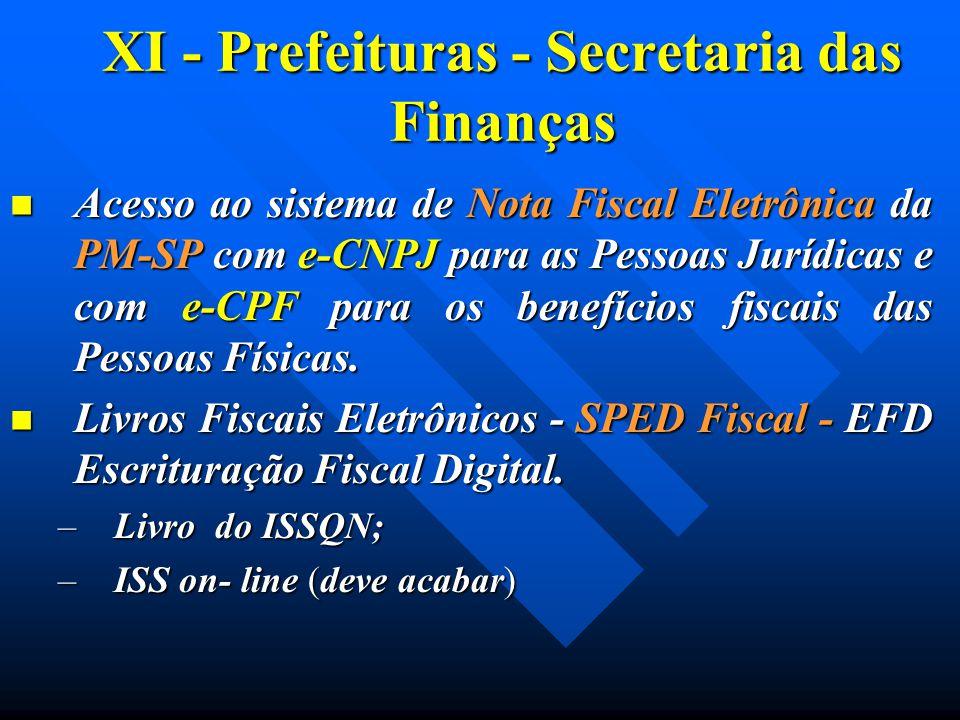 XI - Prefeituras - Secretaria das Finanças Acesso ao sistema de Nota Fiscal Eletrônica da PM-SP com e-CNPJ para as Pessoas Jurídicas e com e-CPF para