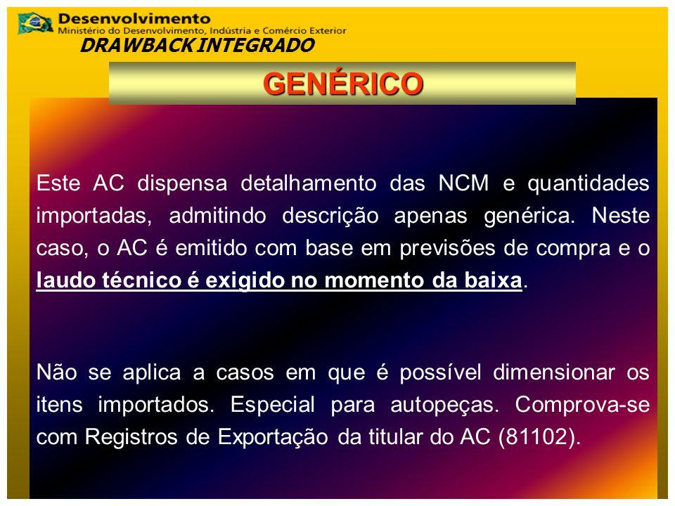 Este AC dispensa detalhamento das NCM e quantidades importadas, admitindo descrição apenas genérica.