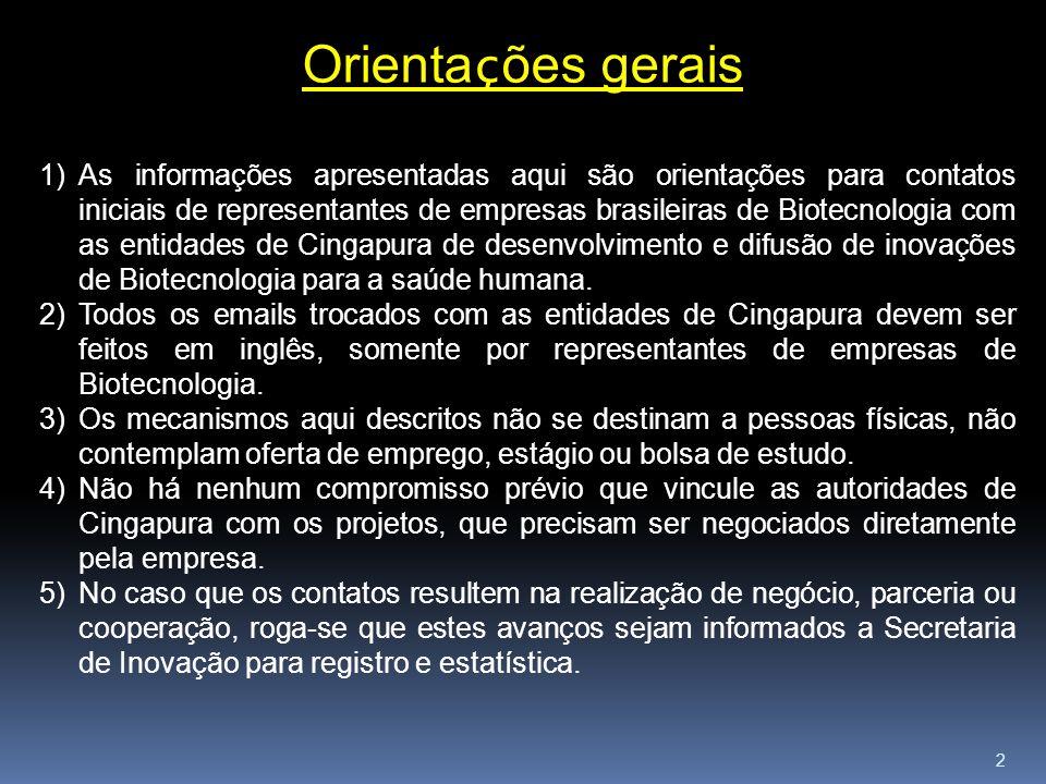2 Orienta ç ões gerais 1)As informações apresentadas aqui são orientações para contatos iniciais de representantes de empresas brasileiras de Biotecno