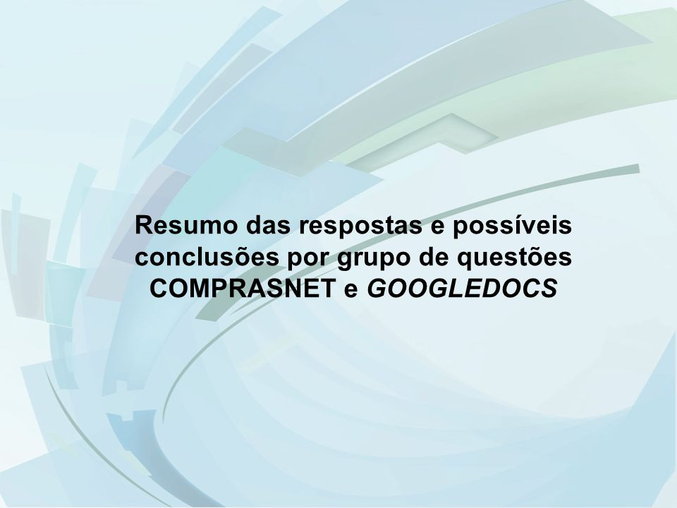 Resumo das respostas e possíveis conclusões por grupo de questões COMPRASNET e GOOGLEDOCS