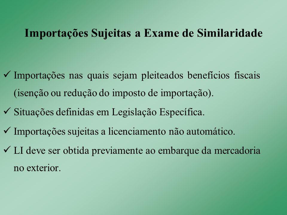 Importações nas quais sejam pleiteados benefícios fiscais (isenção ou redução do imposto de importação). Situações definidas em Legislação Específica.