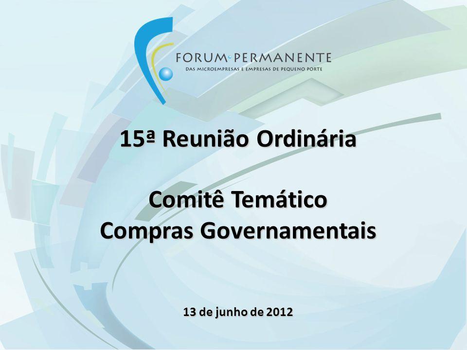 15ª Reunião Ordinária Comitê Temático Compras Governamentais 13 de junho de 2012