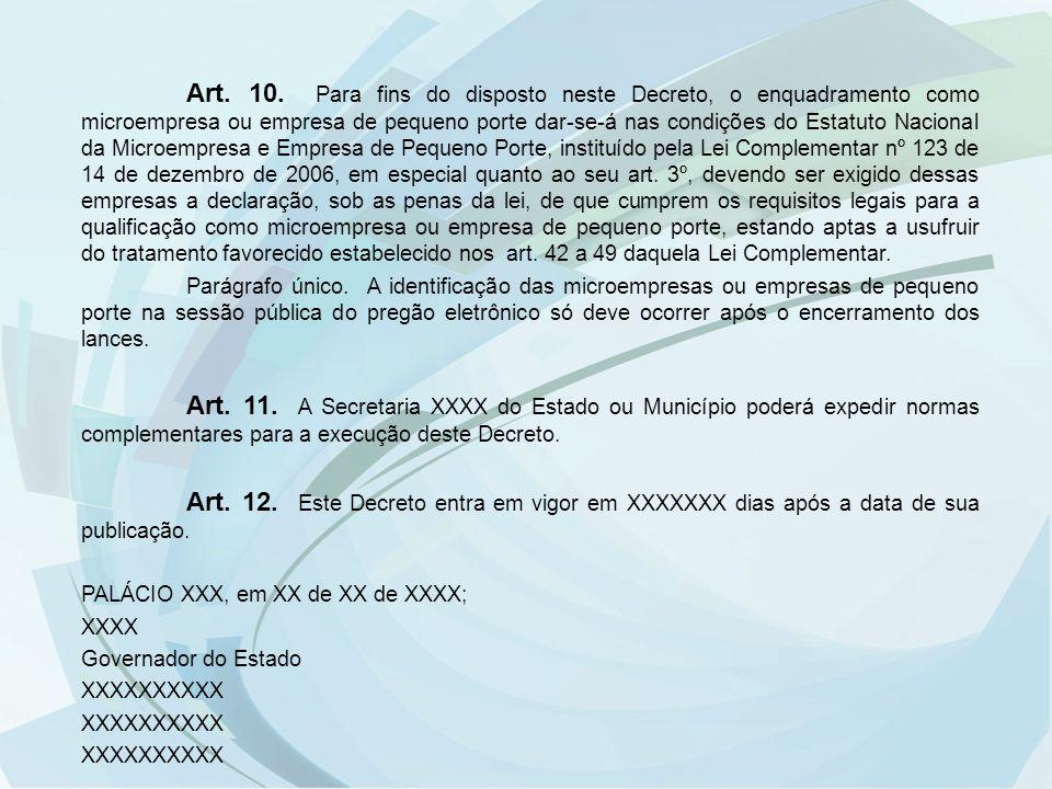 Art. 10. Para fins do disposto neste Decreto, o enquadramento como microempresa ou empresa de pequeno porte dar-se-á nas condições do Estatuto Naciona