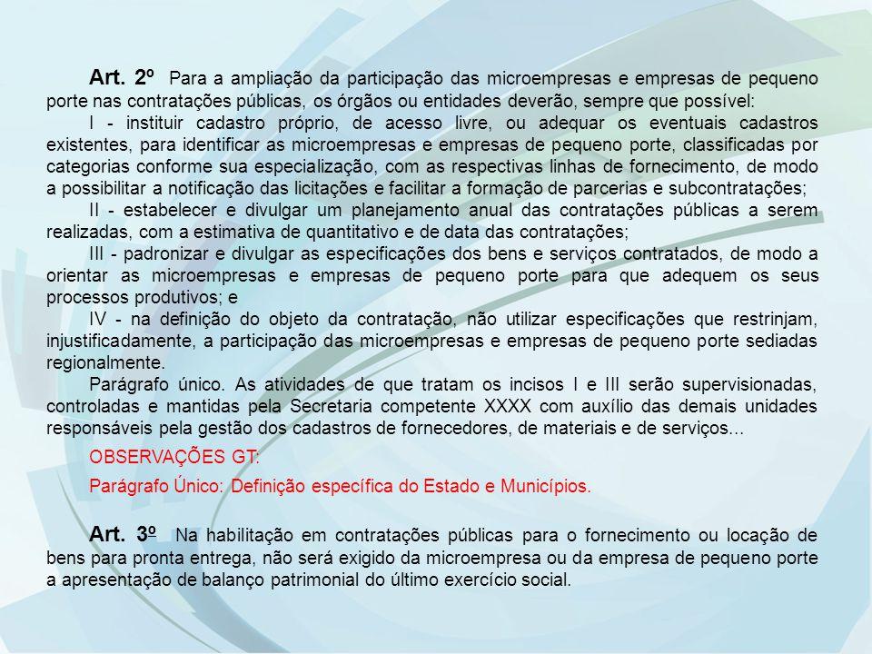 Art. 2º Para a ampliação da participação das microempresas e empresas de pequeno porte nas contratações públicas, os órgãos ou entidades deverão, semp