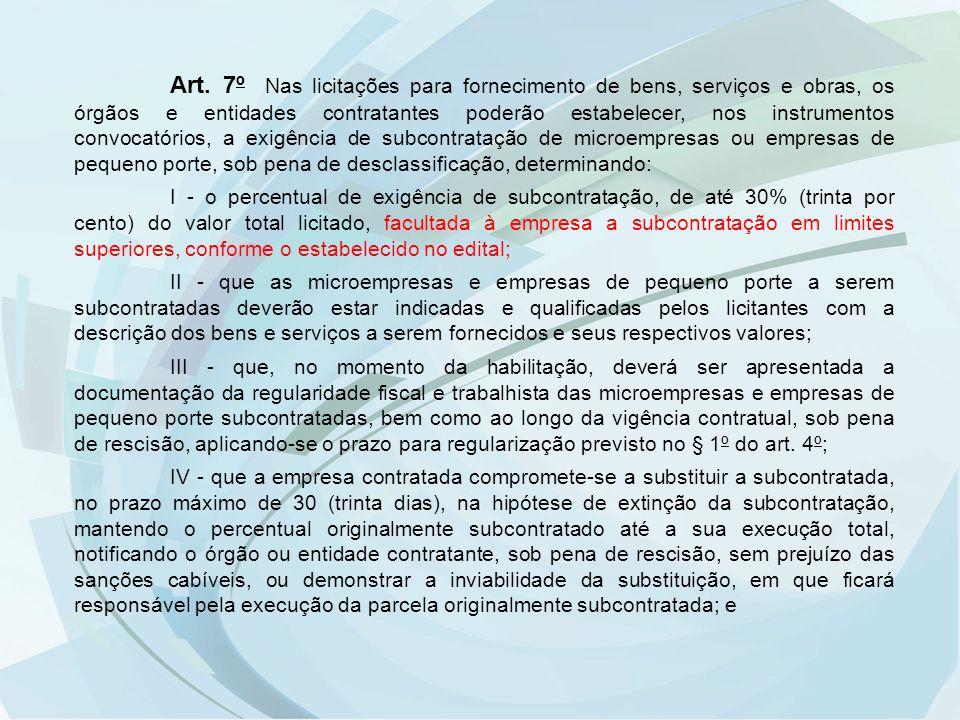 Art. 7º Nas licitações para fornecimento de bens, serviços e obras, os órgãos e entidades contratantes poderão estabelecer, nos instrumentos convocató