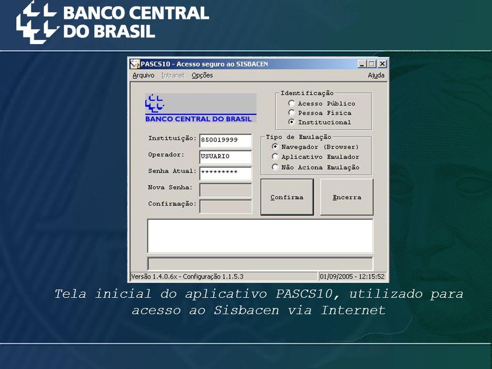 Tela inicial do aplicativo PASCS10, utilizado para acesso ao Sisbacen via Internet
