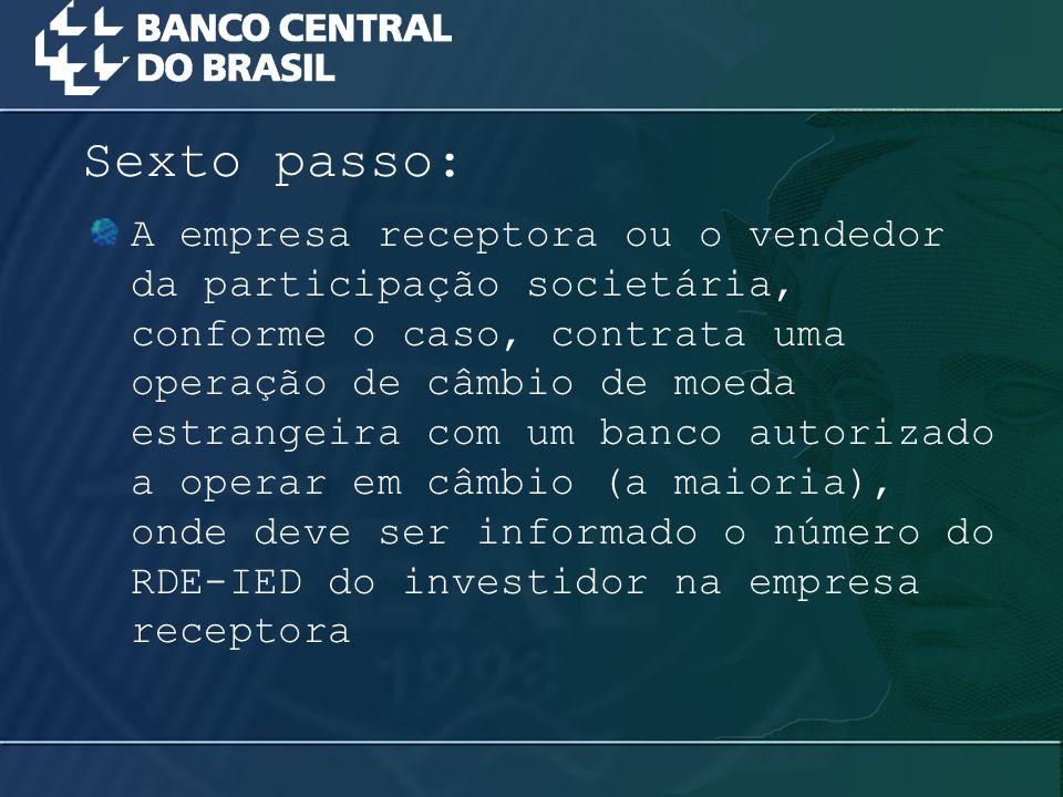 A empresa receptora ou o vendedor da participação societária, conforme o caso, contrata uma operação de câmbio de moeda estrangeira com um banco autor