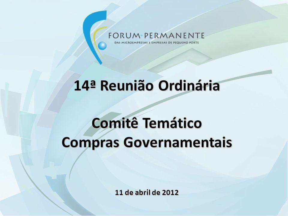 14ª Reunião Ordinária Comitê Temático Compras Governamentais 11 de abril de 2012