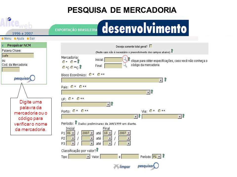 PESQUISA DE MERCADORIA Digite uma palavra da mercadoria ou o código para verificar o nome da mercadoria.