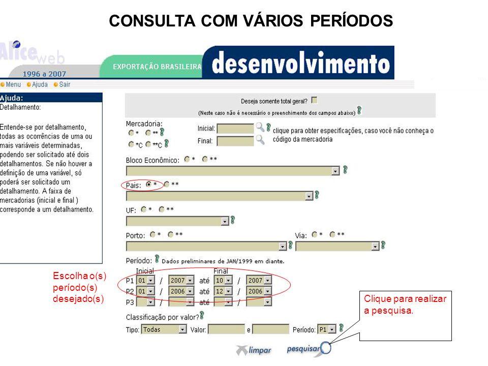 CONSULTA COM VÁRIOS PERÍODOS Clique para realizar a pesquisa. Escolha o(s) período(s) desejado(s)