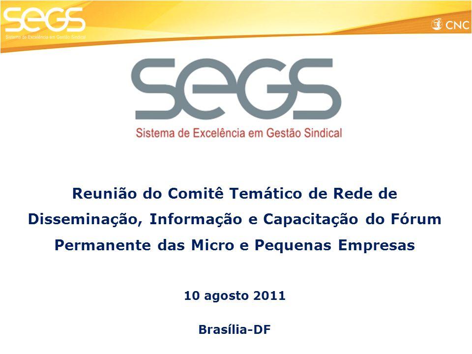 Reunião do Comitê Temático de Rede de Disseminação, Informação e Capacitação do Fórum Permanente das Micro e Pequenas Empresas 10 agosto 2011 Brasília-DF