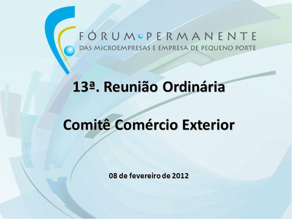 13ª. Reunião Ordinária Comitê Comércio Exterior 08 de fevereiro de 2012