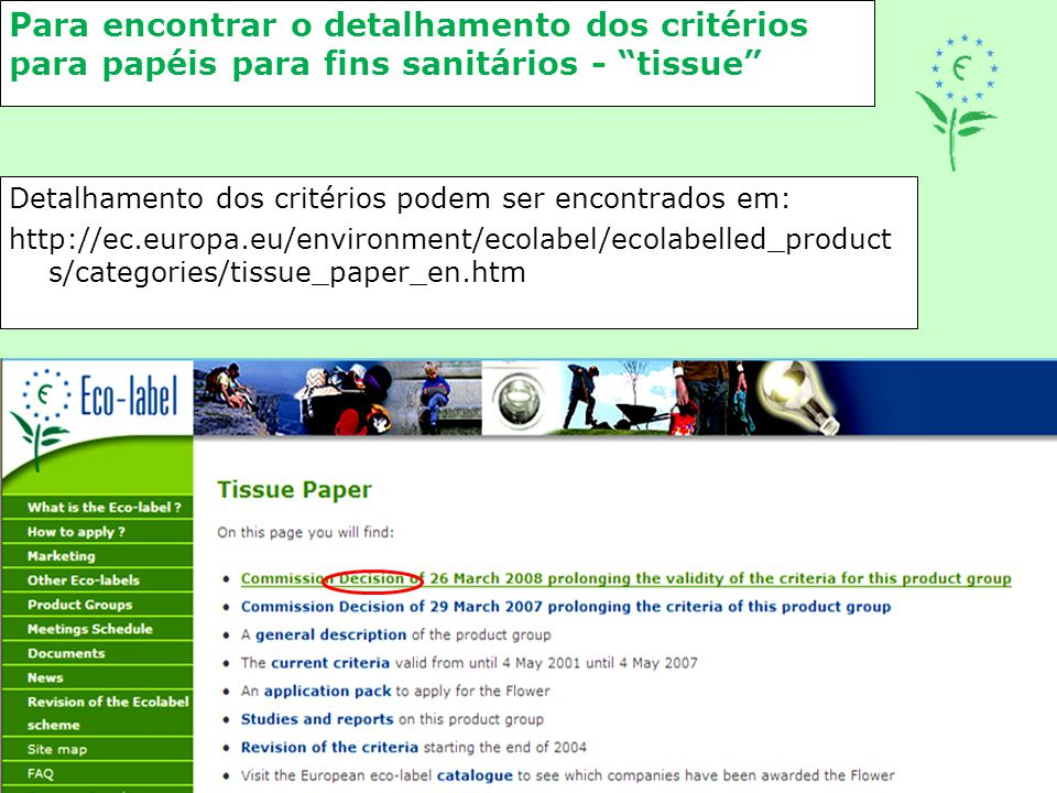 """Para encontrar o detalhamento dos critérios para papéis para fins sanitários - """"tissue"""" Detalhamento dos critérios podem ser encontrados em: http://ec"""