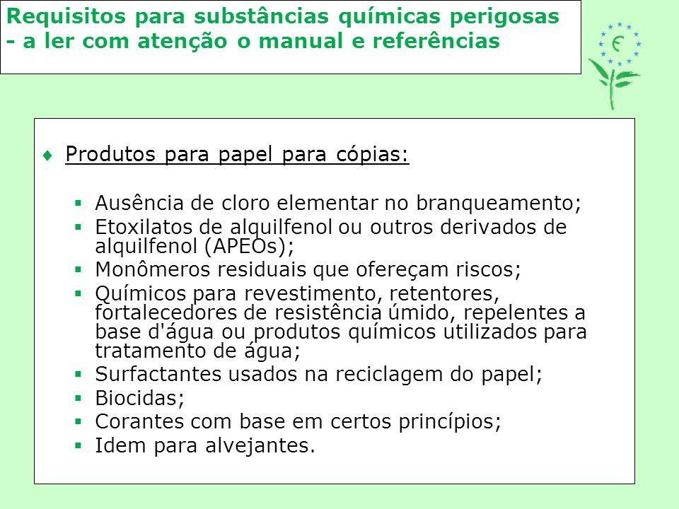 Requisitos para substâncias químicas perigosas - a ler com atenção o manual e referências Produtos para papel para cópias:  Ausência de cloro elemen