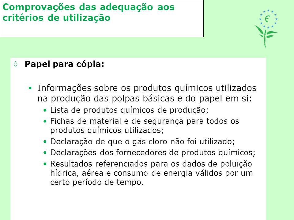 Comprovações das adequação aos critérios de utilização Papel para cópia:  Informações sobre os produtos químicos utilizados na produção das polpas b