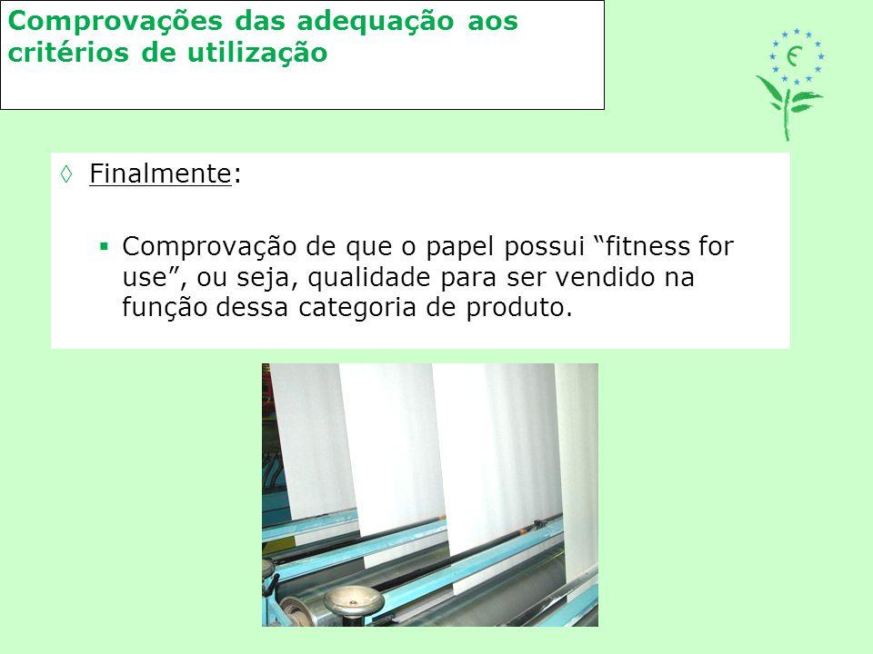 """Comprovações das adequação aos critérios de utilização Finalmente:  Comprovação de que o papel possui """"fitness for use"""", ou seja, qualidade para ser"""