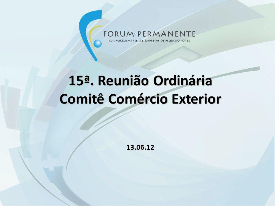 15ª. Reunião Ordinária Comitê Comércio Exterior 13.06.12