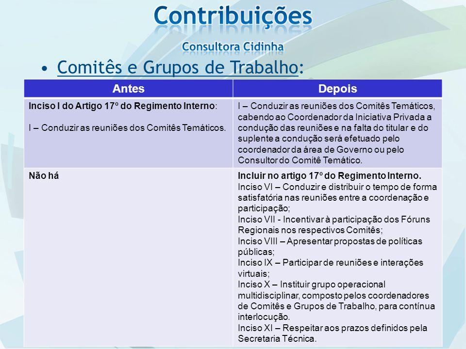 AntesDepois Inciso I do Artigo 17º do Regimento Interno: I – Conduzir as reuniões dos Comitês Temáticos.