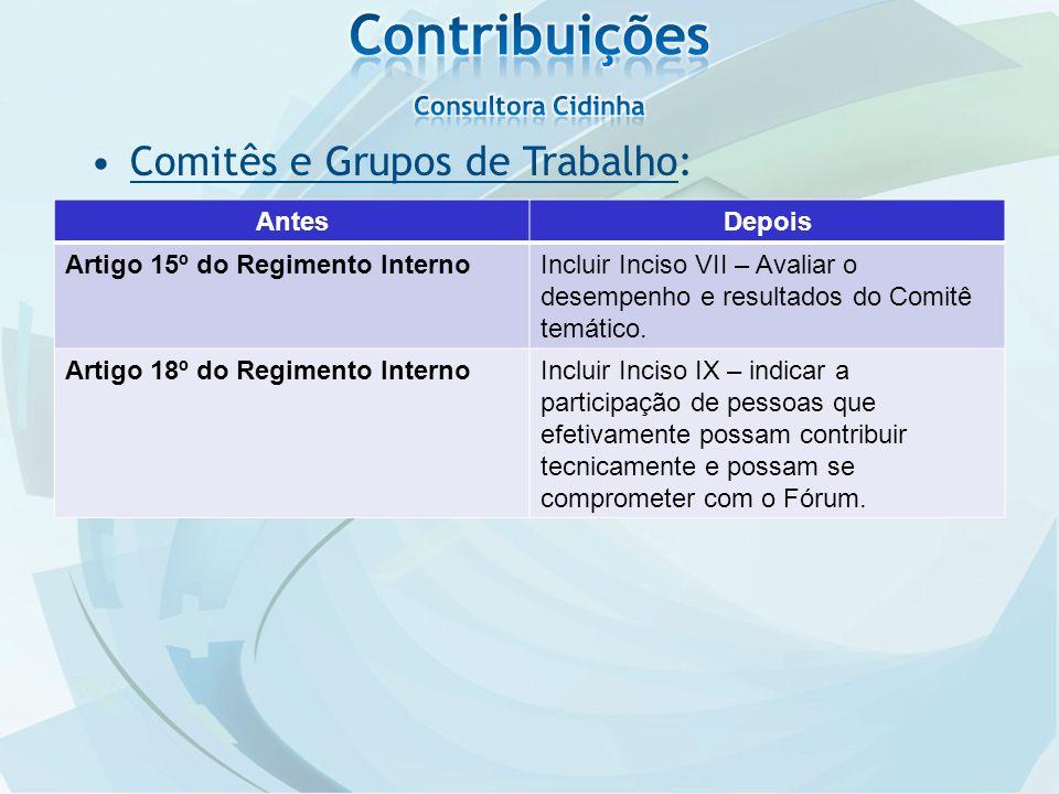 AntesDepois Artigo 15º do Regimento InternoIncluir Inciso VII – Avaliar o desempenho e resultados do Comitê temático.