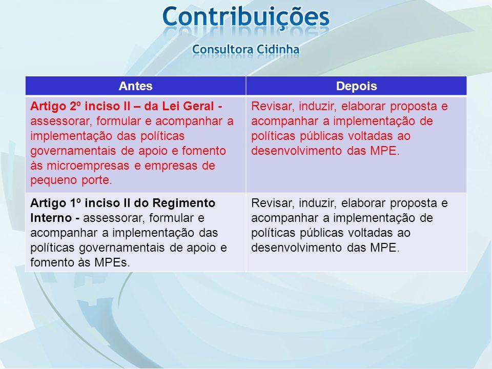 AntesDepois Artigo 2º inciso II – da Lei Geral - assessorar, formular e acompanhar a implementação das políticas governamentais de apoio e fomento às microempresas e empresas de pequeno porte.