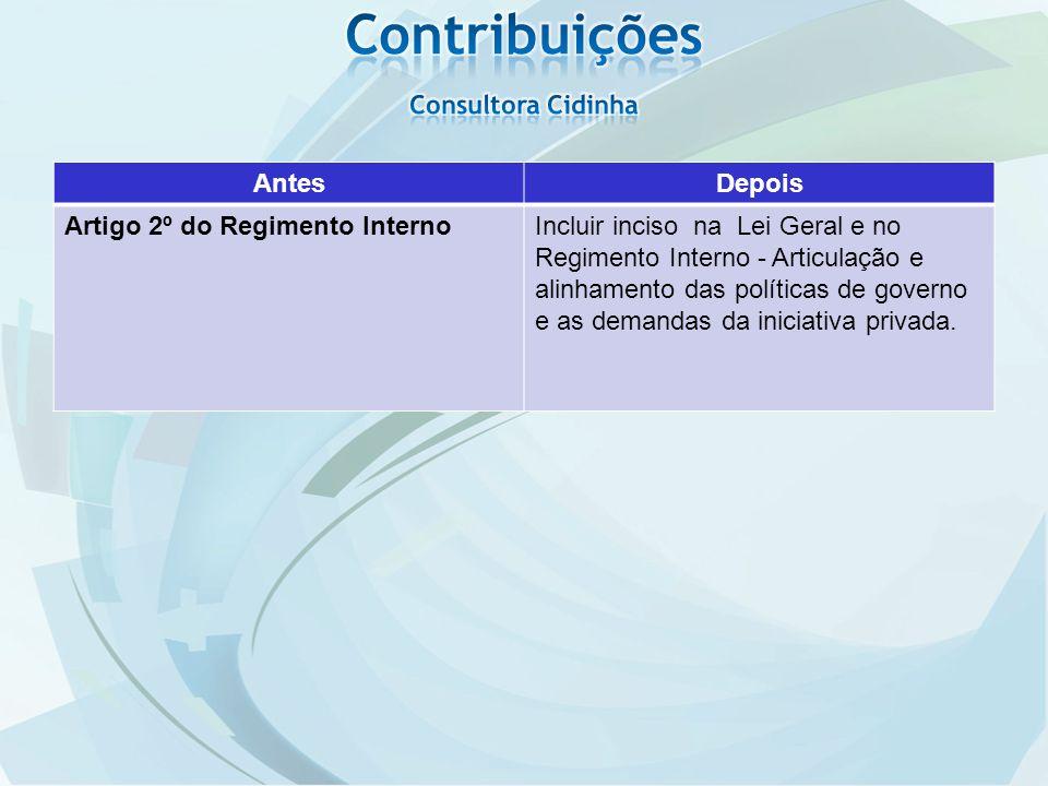 AntesDepois Artigo 15º do Regimento InternoIncluir o Inciso IX - Elaborar Plano de Comunicação para o Fórum Permanente das MPEs.