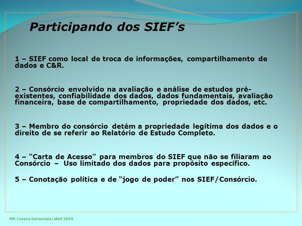 Participando dos SIEF's MH Cursos Gerenciais/abril 2009 1 – SIEF como local de troca de informações, compartilhamento de dados e C&R.