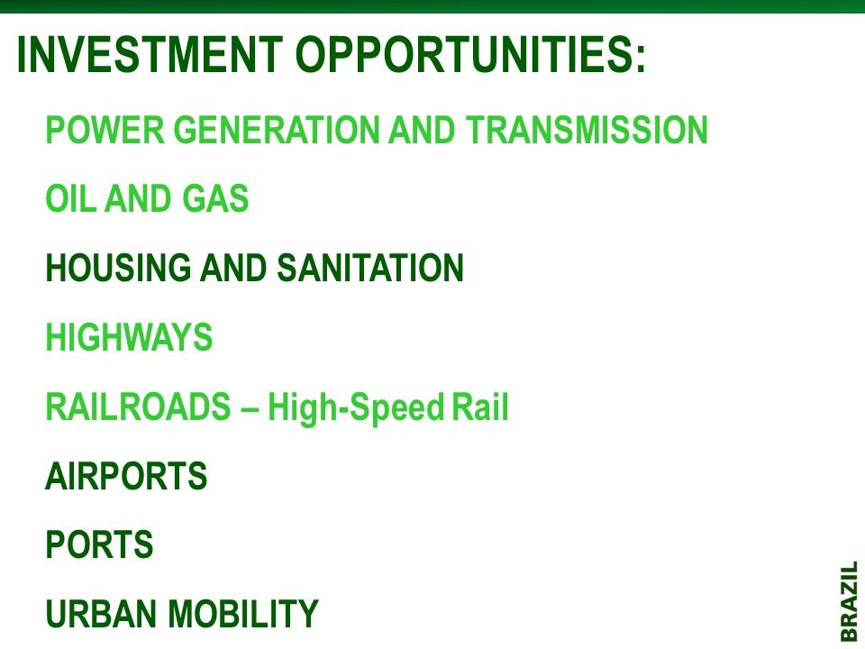 POWER GENERATION AND TRANSMISSION OIL AND GAS HOUSING AND SANITATION HIGHWAYS RAILROADS – High-Speed Rail AIRPORTS PORTS URBAN MOBILITY INVESTMENT OPP