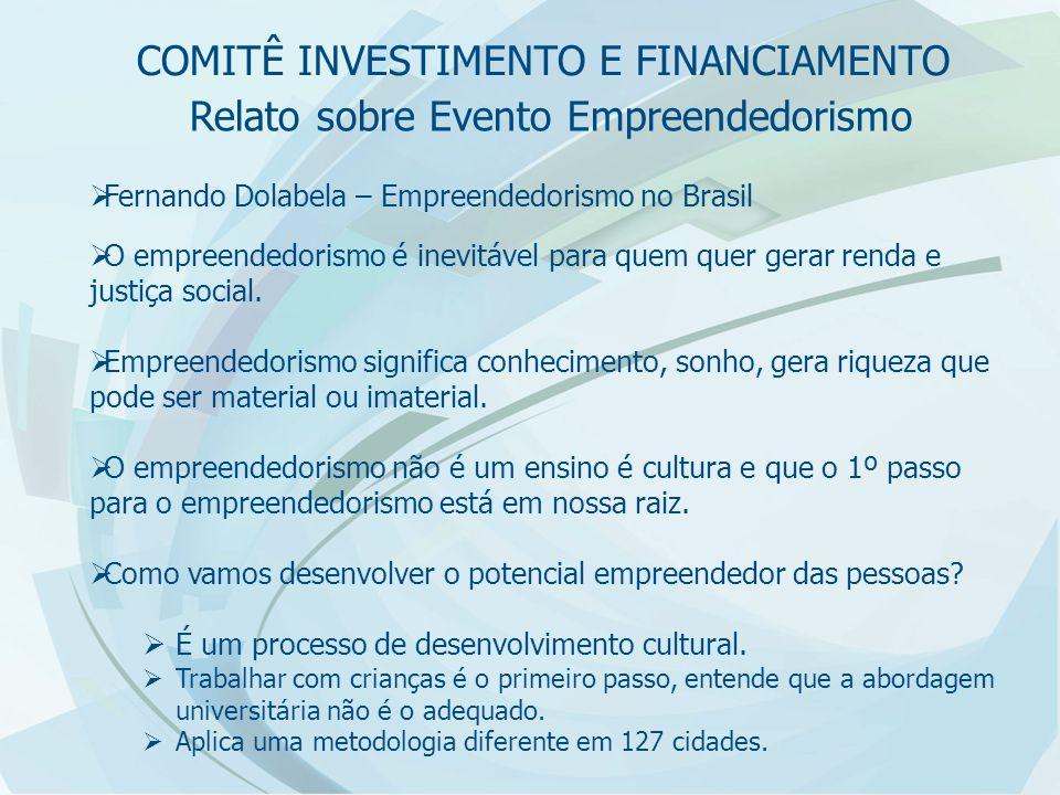 Relato sobre Evento Empreendedorismo  Fernando Dolabela – Empreendedorismo no Brasil  O empreendedorismo é inevitável para quem quer gerar renda e j