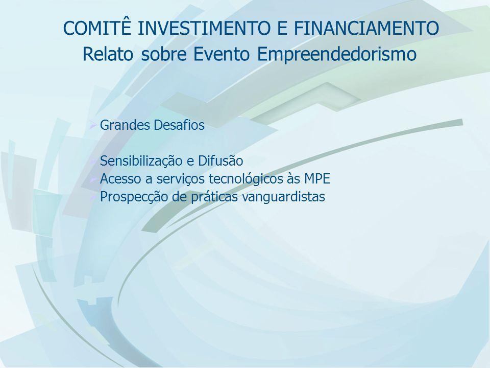 Relato sobre Evento Empreendedorismo  Grandes Desafios  Sensibilização e Difusão  Acesso a serviços tecnológicos às MPE  Prospecção de práticas va