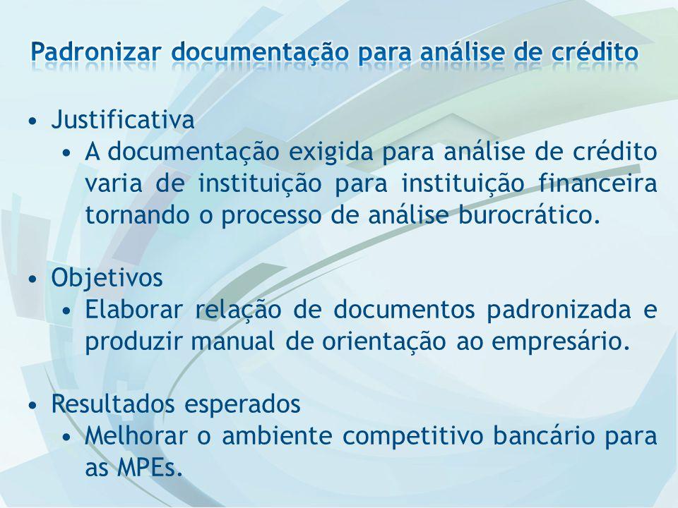 Justificativa A documentação exigida para análise de crédito varia de instituição para instituição financeira tornando o processo de análise burocrático.