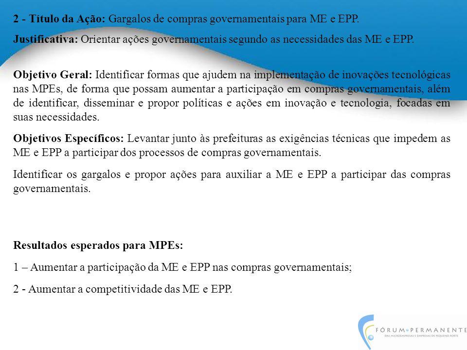 2 - Título da Ação: Gargalos de compras governamentais para ME e EPP.