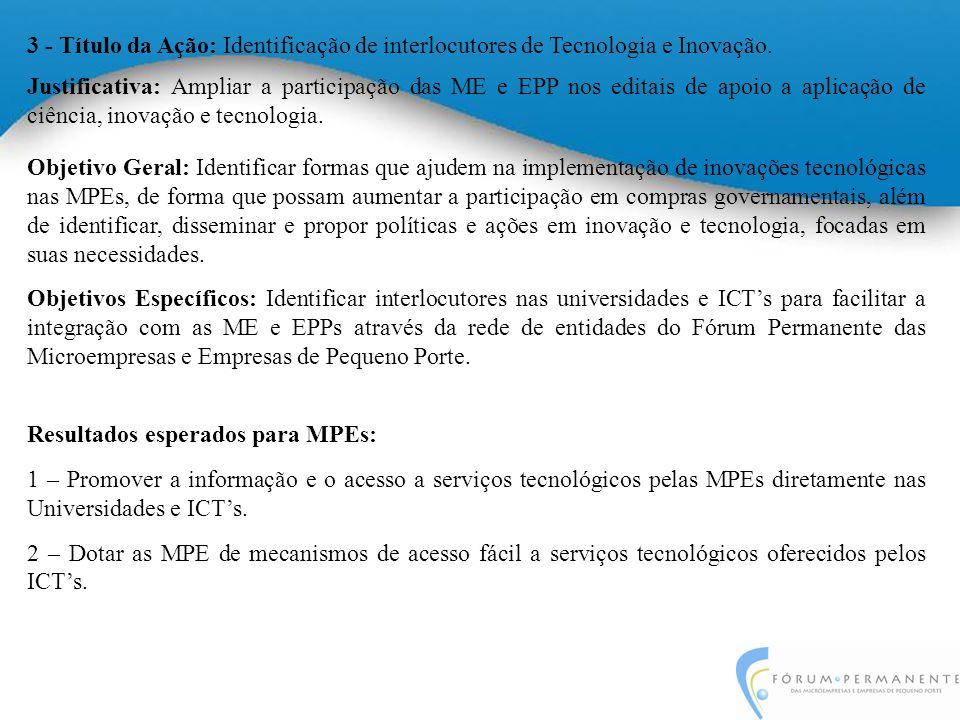 4 - Título da Ação: Cumprimento do capítulo X da Lei Geral da MPE.