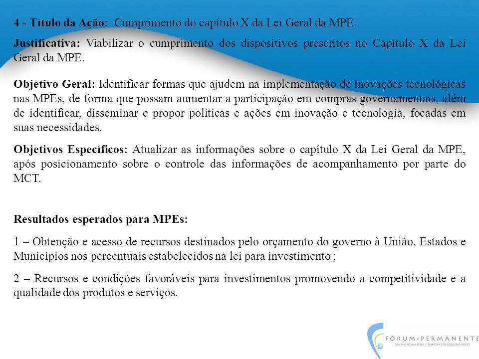 5 - Título da Ação: Disseminar informação sobre a importância da Tecnologia e Inovação para ME e EPP.