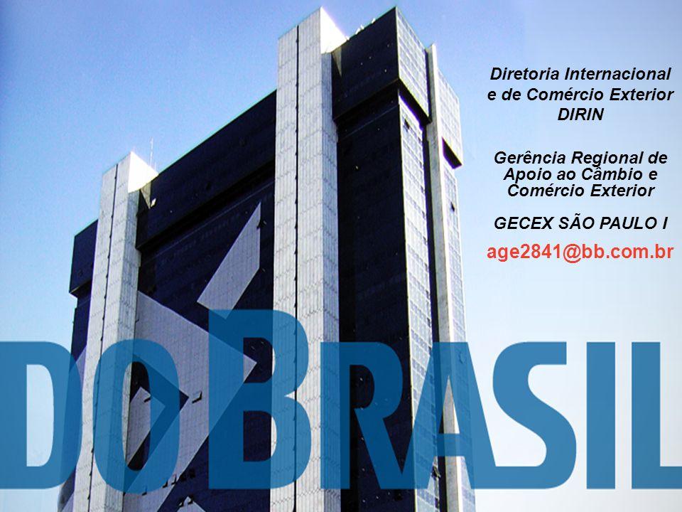 25 Diretoria de Comércio Exterior - DICEX Gerência de Negócios de Comércio Exterior - GENEX Divisão de Financiamento de Exportações - PROEX proex@bb.com.br Contatos Diretoria Internacional e de Comércio Exterior DIRIN Gerência Regional de Apoio ao Câmbio e Comércio Exterior GECEX SÃO PAULO I age2841@bb.com.br