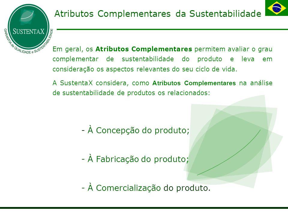 Em geral, os Atributos Complementares permitem avaliar o grau complementar de sustentabilidade do produto e leva em consideração os aspectos relevantes do seu ciclo de vida.