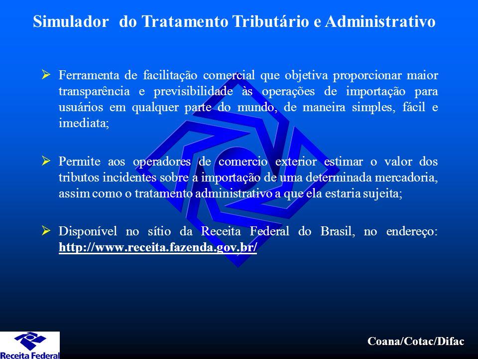 Coana/Cotac/Difac  Ferramenta de facilitação comercial que objetiva proporcionar maior transparência e previsibilidade às operações de importação par