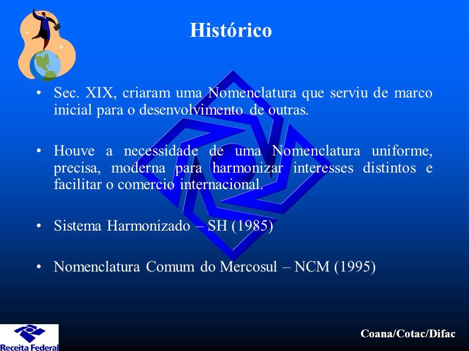 Coana/Cotac/Difac Histórico Sec. XIX, criaram uma Nomenclatura que serviu de marco inicial para o desenvolvimento de outras. Houve a necessidade de um