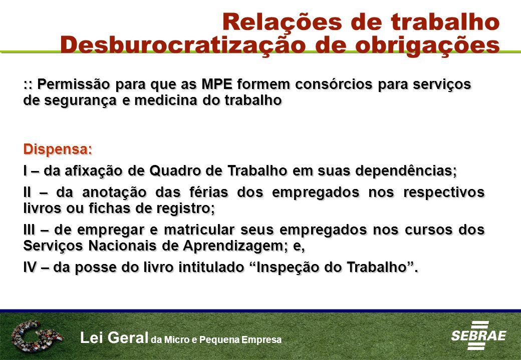 Lei Geral da Micro e Pequena Empresa :: Permissão para que as MPE formem consórcios para serviços de segurança e medicina do trabalho Relações de trab