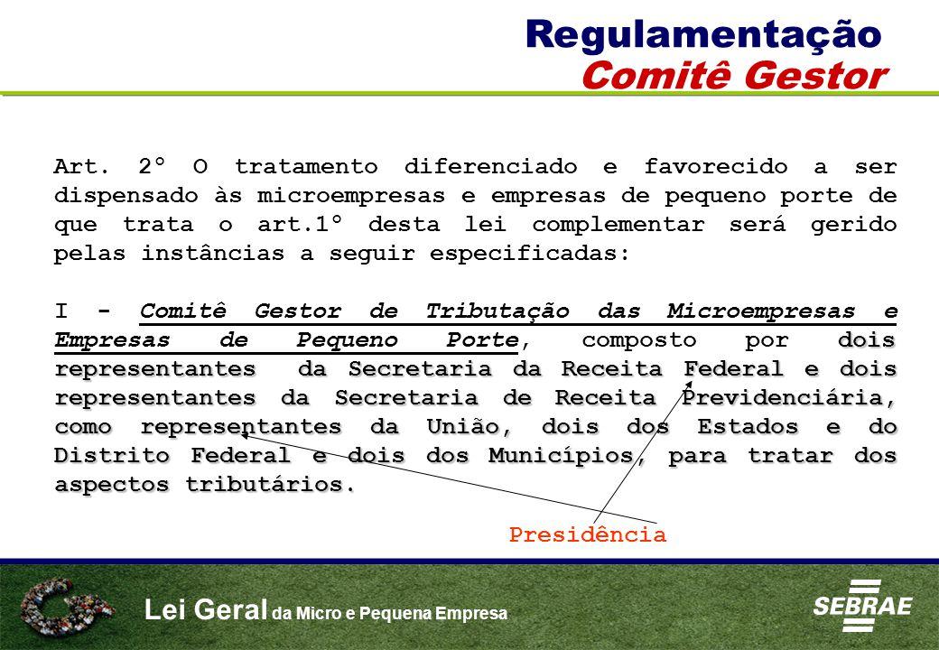 Lei Geral da Micro e Pequena Empresa Art. 2º O tratamento diferenciado e favorecido a ser dispensado às microempresas e empresas de pequeno porte de q
