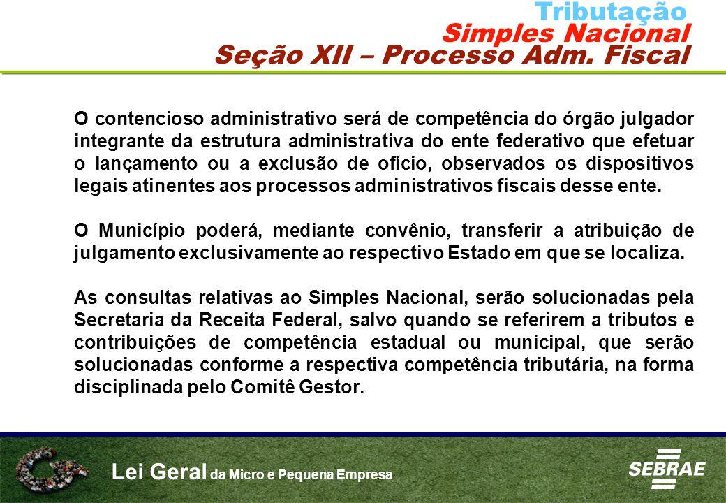 Lei Geral da Micro e Pequena Empresa O contencioso administrativo será de competência do órgão julgador integrante da estrutura administrativa do ente
