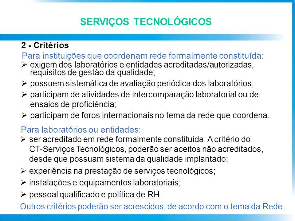 SERVIÇOS TECNOLÓGICOS 2 - Critérios  exigem dos laboratórios e entidades acreditadas/autorizadas, requisitos de gestão da qualidade;  possuem sistem