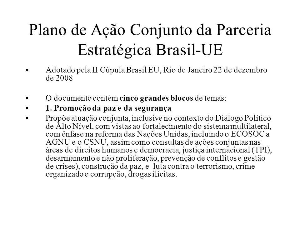 Plano de Ação Conjunto da Parceria Estratégica Brasil-UE Adotado pela II Cúpula Brasil EU, Rio de Janeiro 22 de dezembro de 2008 O documento contém ci