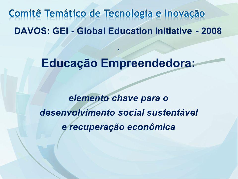 . Educação Empreendedora: elemento chave para o desenvolvimento social sustentável e recuperação econômica DAVOS: GEI - Global Education Initiative -