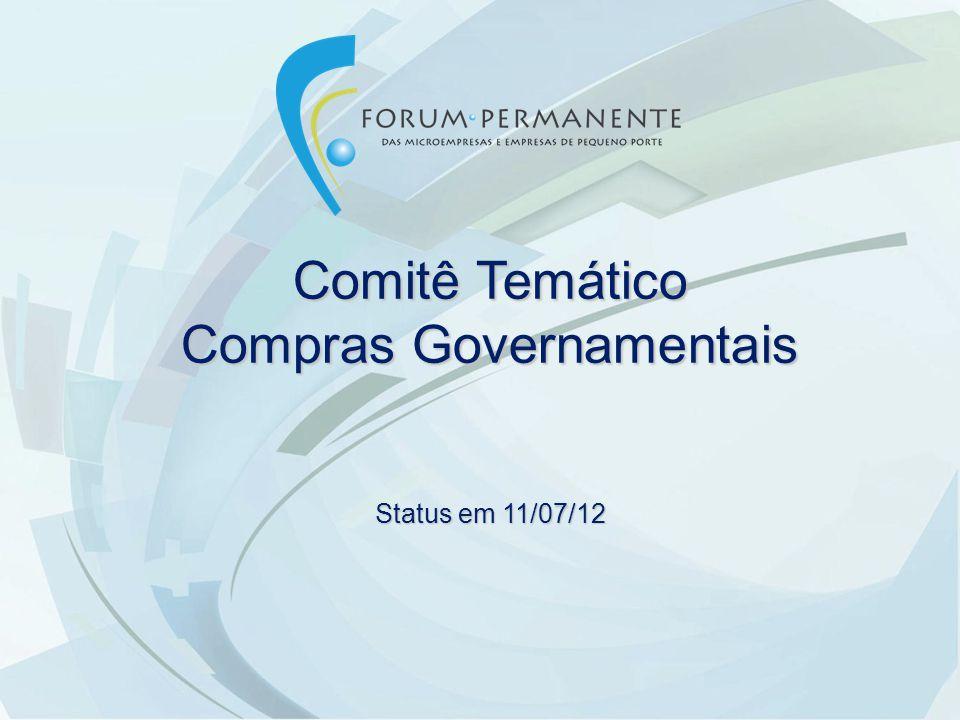 Comitê Temático Compras Governamentais Status em 11/07/12