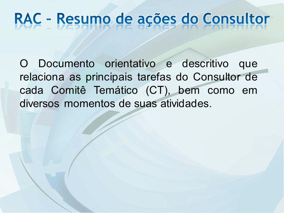 O Documento orientativo e descritivo que relaciona as principais tarefas do Consultor de cada Comitê Temático (CT), bem como em diversos momentos de suas atividades.