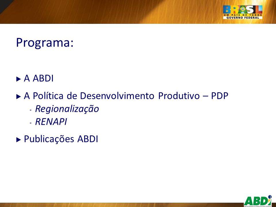  RENAPI/ABDI - Road Show de Apresentação da PDP, em Goiânia (jun/2008).........................